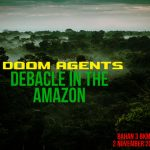 Mini Six: Debacle in the Amazon