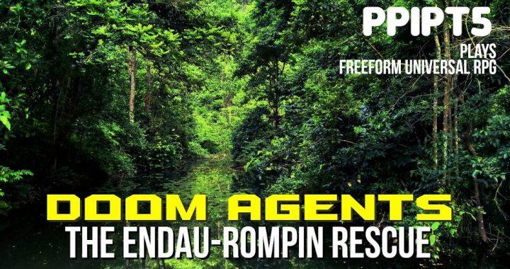 Doom Agents The Endau Rompin Rescue Instance B