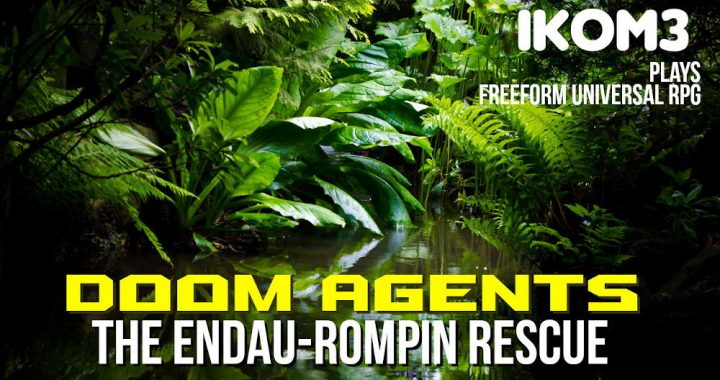 Doom Agents The Endau Rompin Rescue Instance A